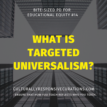 What is Targeted Universalism? | Bite-Sized PD for Educational Equity