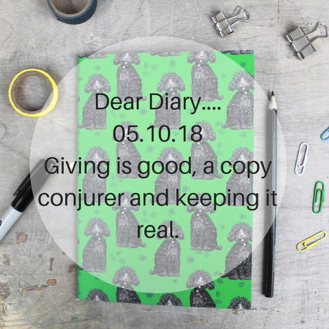 Dear Diary. Giving is good, a copy conjurer and keeping it real