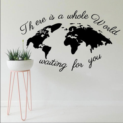 There Is A Whole World Waiting For You World Map Sticker