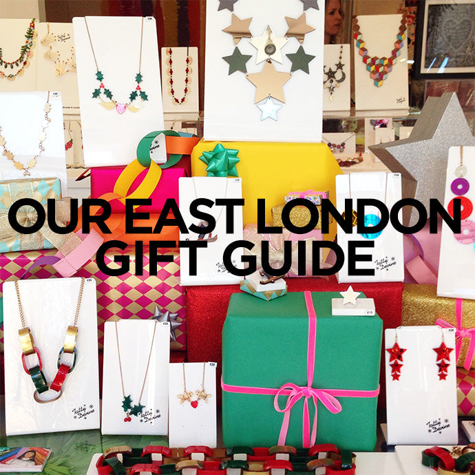 OUR EAST LONDON CHRISTMAS GIFT GUIDE