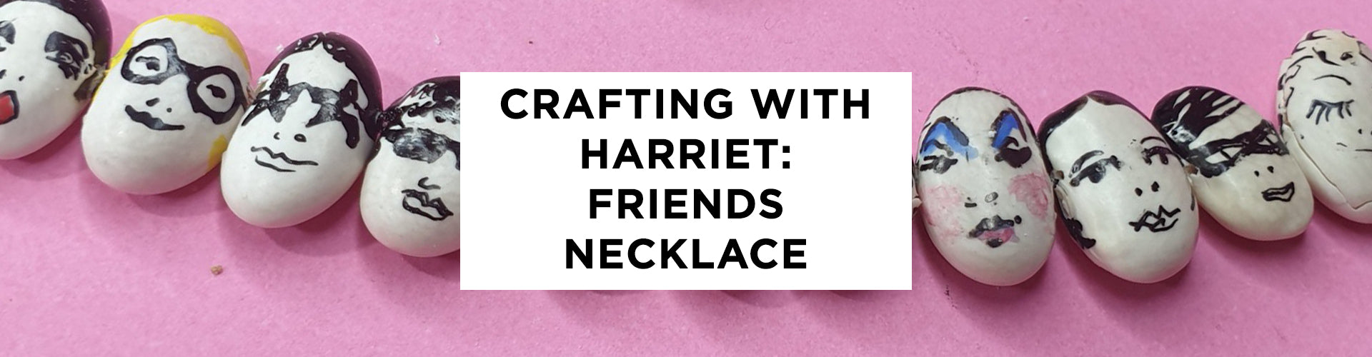 Crafting at Home with Harriet: Friends Necklace