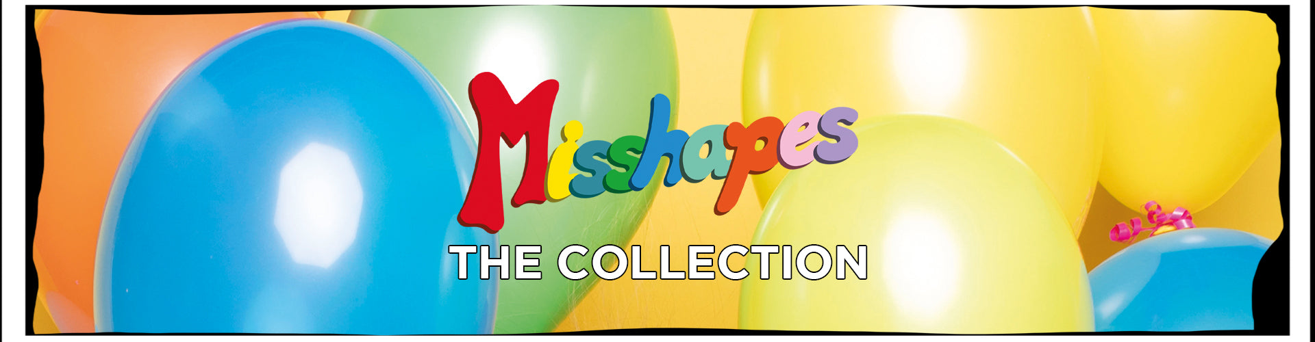 Misshapes: The Collection