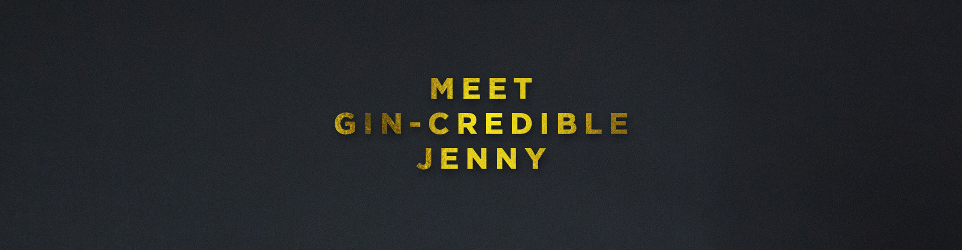 Meet Gin-credible Jenny of Hidden Curiosities