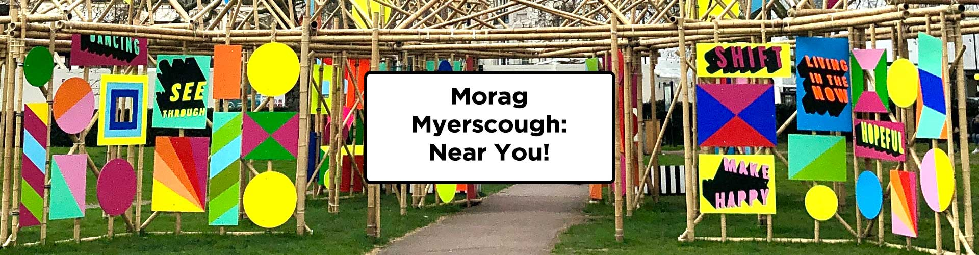Morag Myerscough: Near You!
