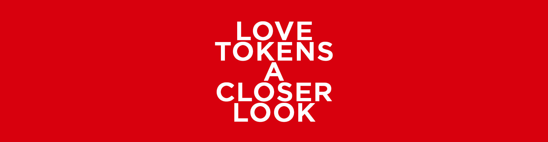 Love Tokens: A Closer Look