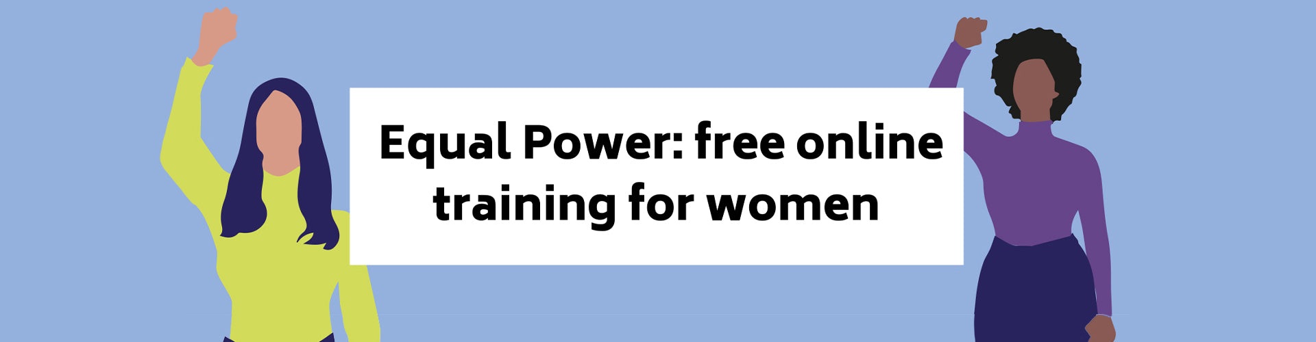 Equal Power: Free Online Workshops with Fawcett Society