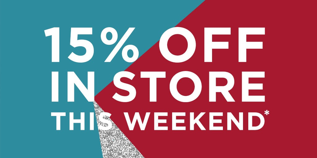 15% OFF In Store This Weekend + Your Chance To WIN