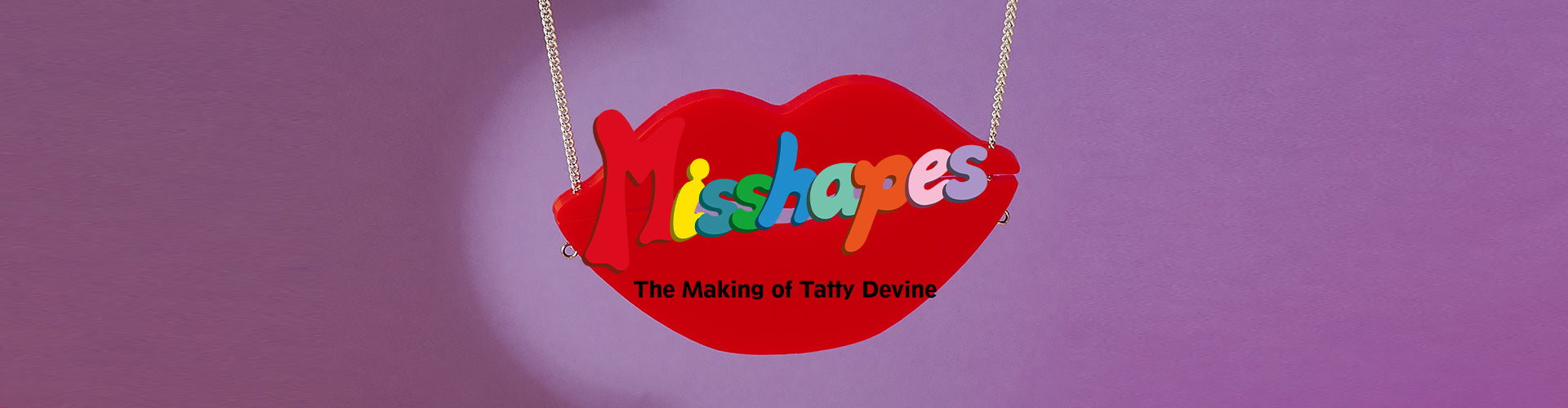 Misshapes: The Making of Tatty Devine