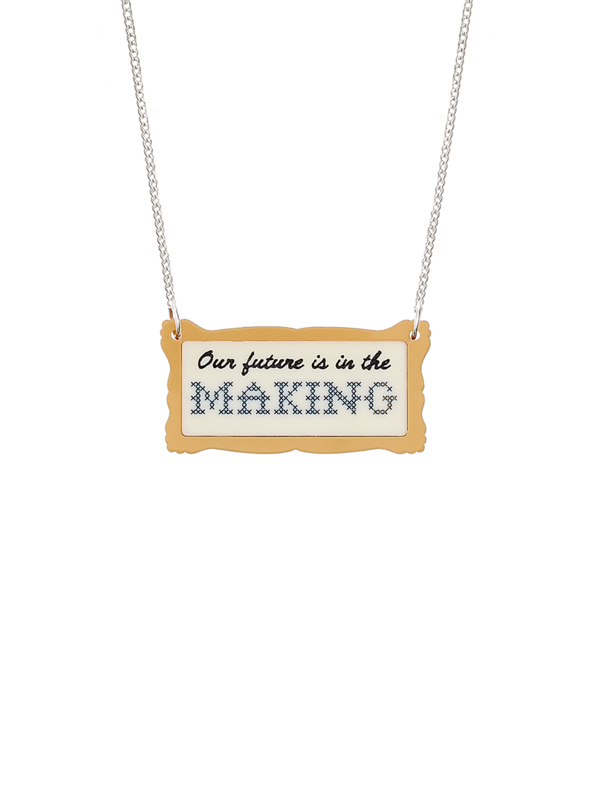 Our Future Is In The Making Necklace