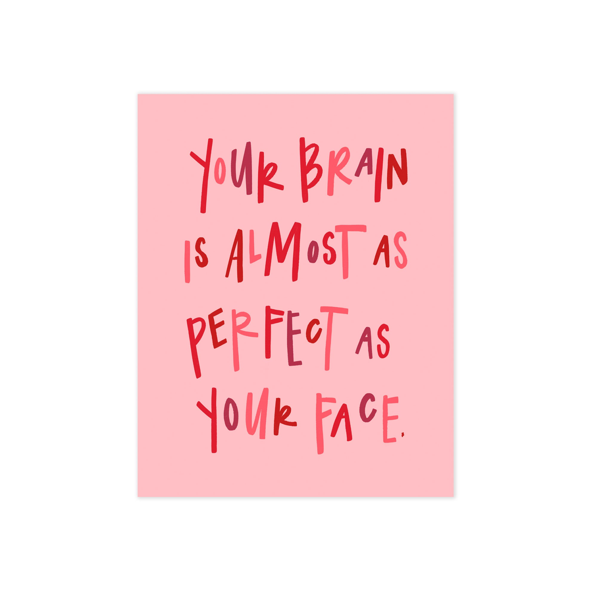your brain is almost as perfect as your face parks and rec greeting card oh joyful day