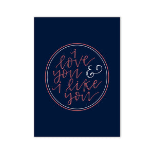 I Love You and I Like You Mini Print