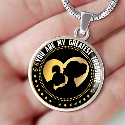 You are my greatest treasure- mother to daughter-GranvilleDesigns