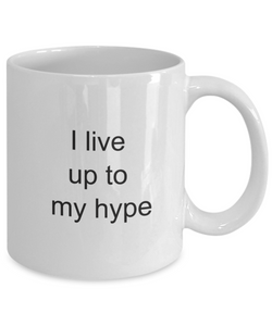 I live up to my hype-GranvilleDesigns