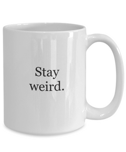 Stay weird mug-GranvilleDesigns