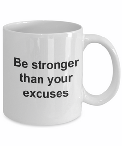 Be stronger than your excuses excuse my-GranvilleDesigns