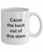 Carpe the heck out if diem mug coffee-GranvilleDesigns