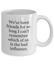 Coffee Mug for Best Friend: Bad Influence-GranvilleDesigns