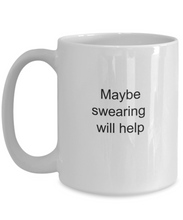 Maybe swearing will help mug-GranvilleDesigns