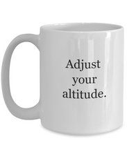 Adjust your altitude mug-GranvilleDesigns