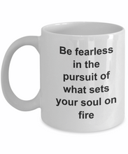 Be fearless in the pursuit of what sets your soul on fire-GranvilleDesigns