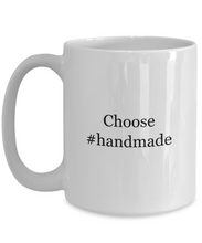 Choose Handmade Mug Artist Painter Crafter Gift-GranvilleDesigns