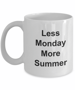 Less monday more summer coffee mug time funny-GranvilleDesigns