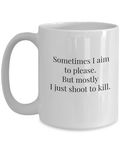 Gift hunter: shoot to kill mug-GranvilleDesigns
