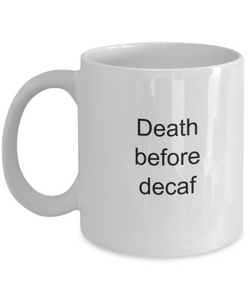 Death before decaf mug-GranvilleDesigns