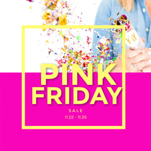 PINK FRIDAY Reminder!