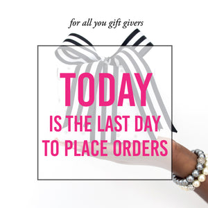 TODAY IS THE LAST DAY TO SHOP TO RECEIVE BY CHRISTMAS!!