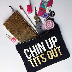 Chin Up, Tits Out :: Makeup Bag,   - Effie's Paper