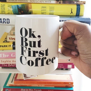 Ok, But First Coffee :: Coffee Mug,   - Effie's Paper