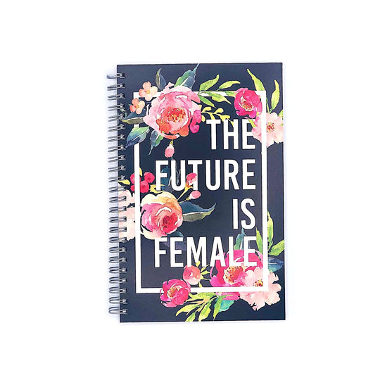 The Future Is Female :: Spiral Notebook,   - Effie's Paper