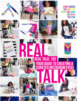 Real Talk 102 :: Creating A Curated Instagram Feed E-Book
