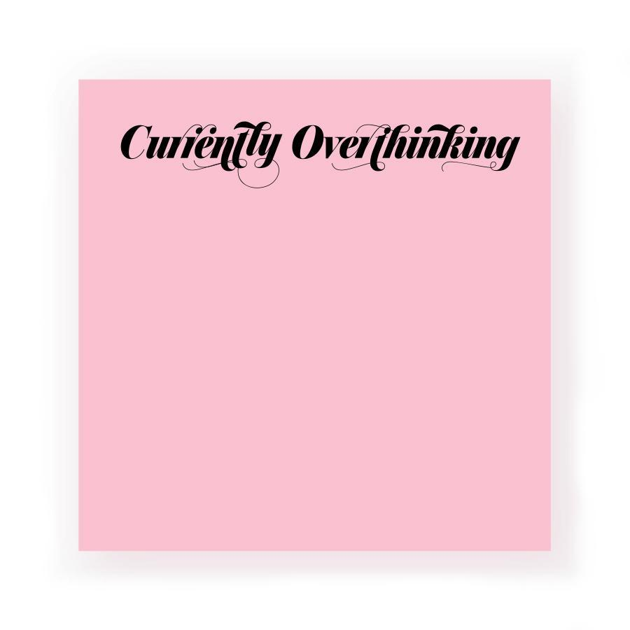 Currently Overthinking :: Post-It Notes
