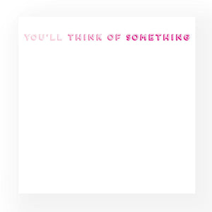 You'll Think Of Something :: Post-It Notes
