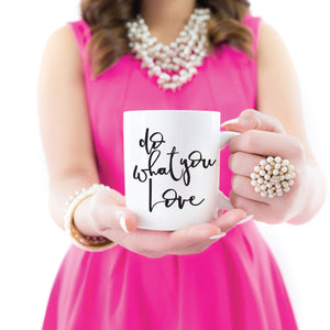 Do What You Love :: Coffee Mug,   - Effie's Paper