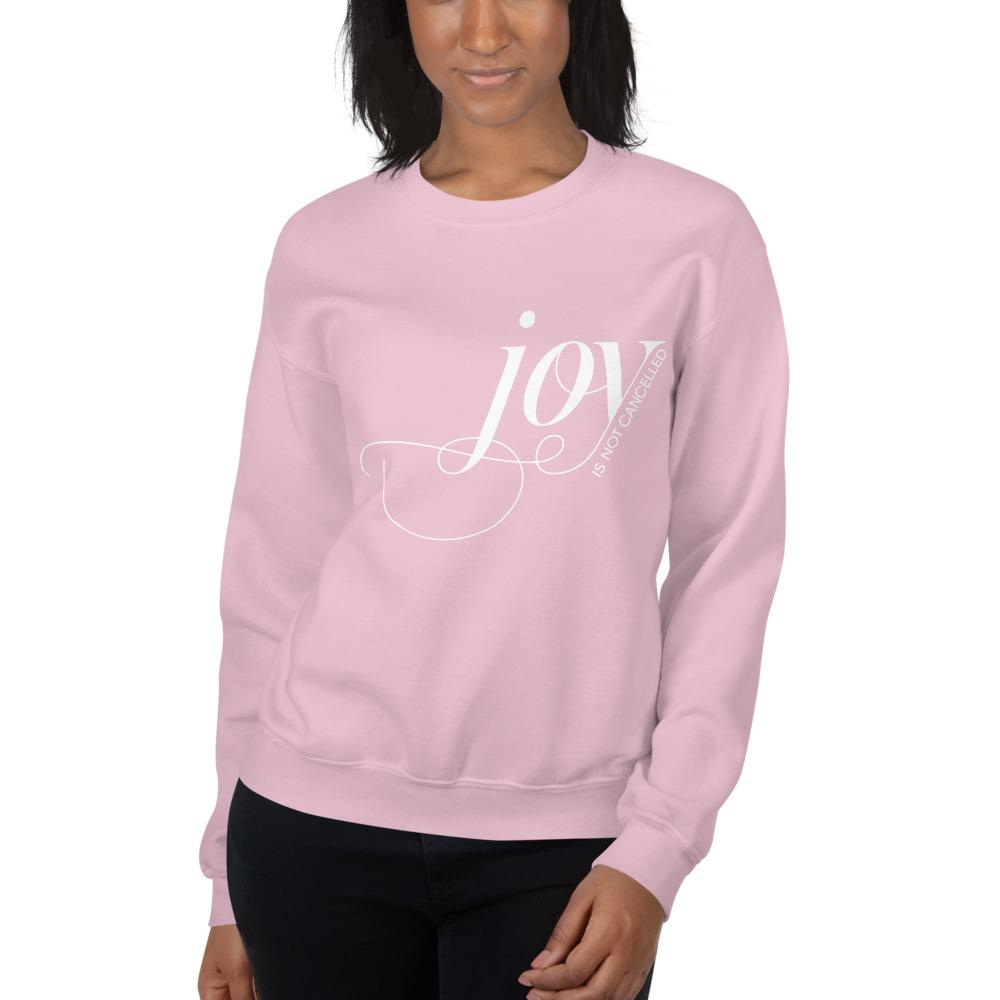 Joy Is Not Cancelled Sweatshirt : Pink (Unisex)