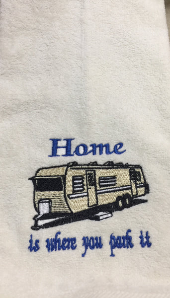 Embroidered 'Home is where you park it' TRAVEL TRAILER Hand Towel