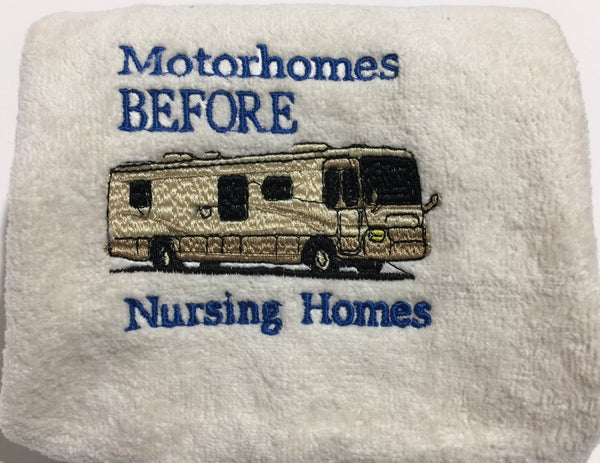 Embroidered 'Motorhomes before Nursing Homes' CLASS A Motorhome Hand Towel