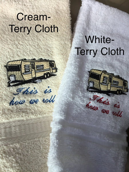 Embroidered 'This is how we roll' TRAVEL TRAILER Hand Towel