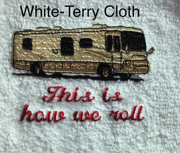 Embroidered 'This is how we roll' CLASS A Motorhome Hand Towel