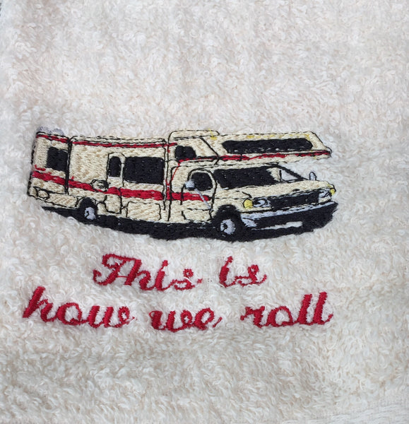 Embroidered 'This is how we roll' CLASS C Motorhome Hand Towel