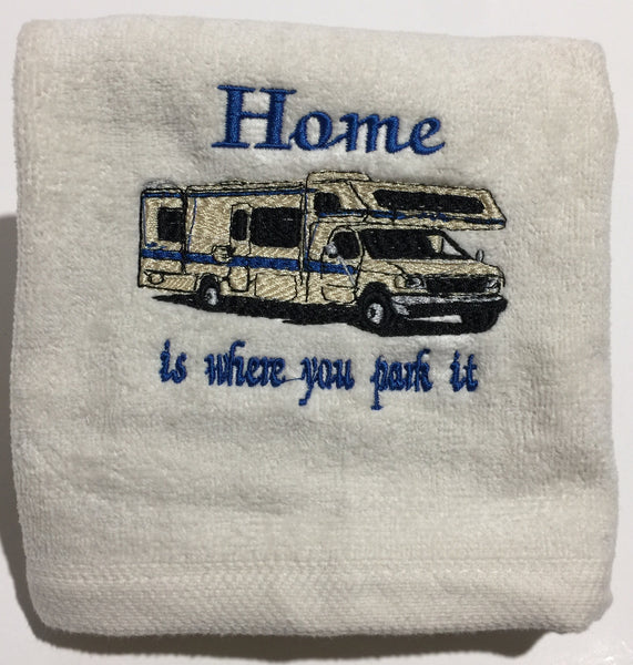 Embroidered 'Home is where you park it' CLASS C Motorhome Hand Towel