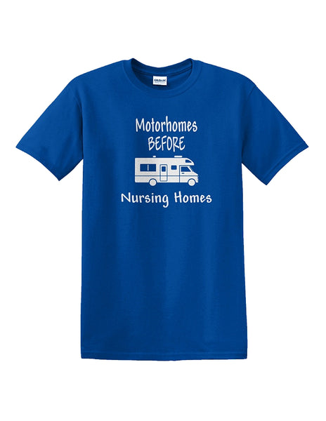 Motorhomes Before Nursing Homes CLASS C Motorhome T-Shirt