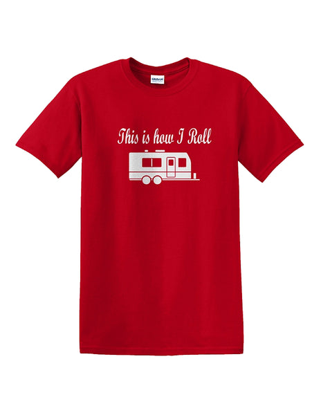 This is how I Roll TRAVEL TRAILER T-Shirt