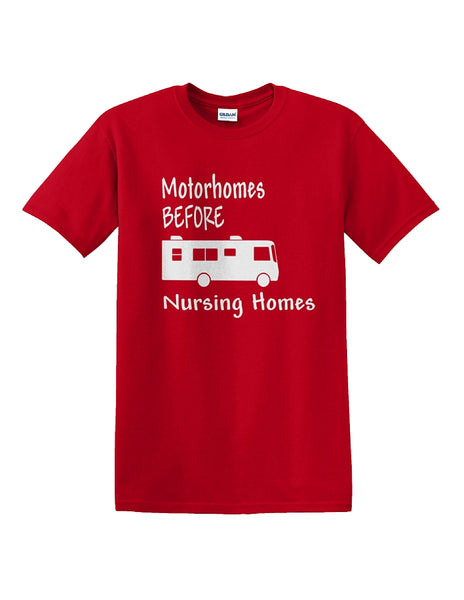 Motorhomes Before Nursing Homes CLASS A Motorhome T-Shirt