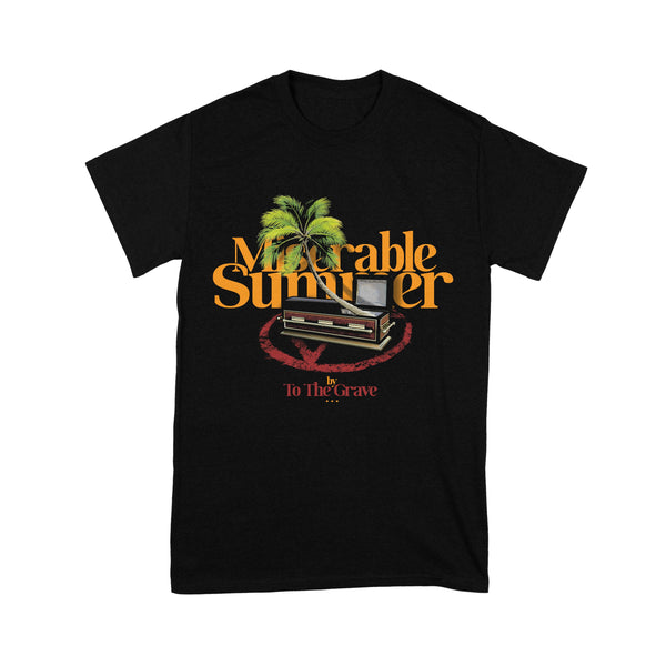 To The Grave - Miserable Summer Shirt
