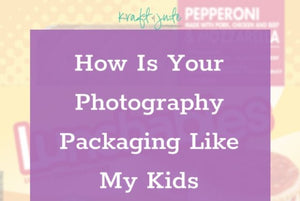 How is your photography packaging like my kids luncheables?