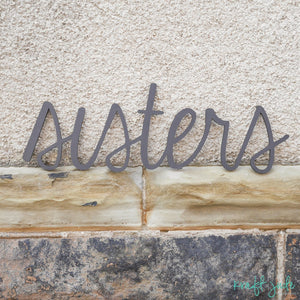 """sisters"" Wooden Prop Sign"